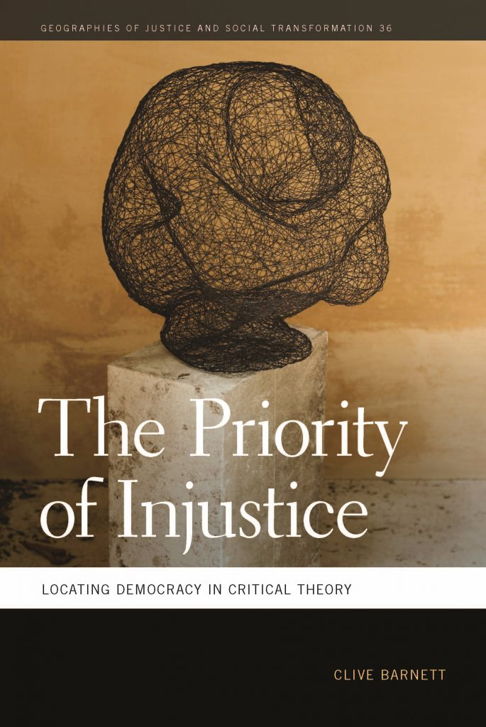 The Priority of Injustice – Clive Barnett